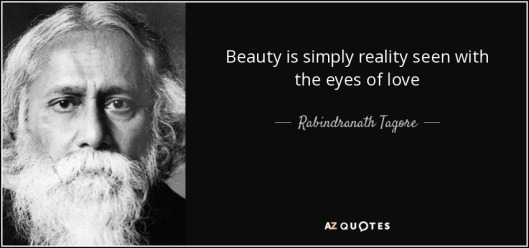quote-beauty-is-simply-reality-seen-with-the-eyes-of-love-rabindranath-tagore-49-50-32